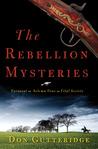 The Rebellion Mysteries: Turncoat, Solemn Vows, Vital Secrets