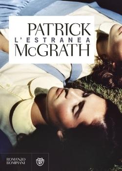 Il télécharge des ebooks L'estranea PDF ePub iBook by Patrick McGrath Translator: Alberto Cristofori