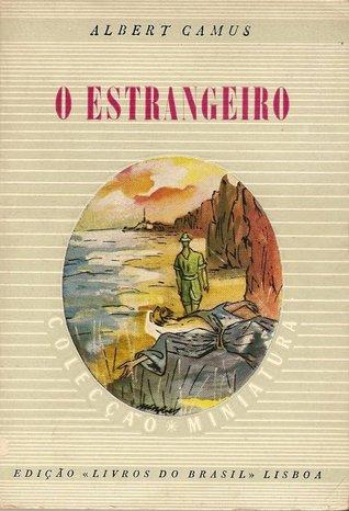 O Estrangeiro by Albert Camus