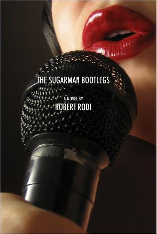 The Sugarman Bootlegs by Robert Rodi