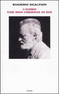 L'uomo che non credeva in Dio by Eugenio Scalfari
