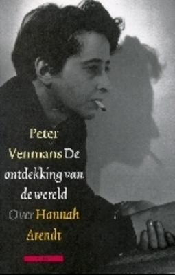 De ontdekking van de wereld: Over Hannah Arendt