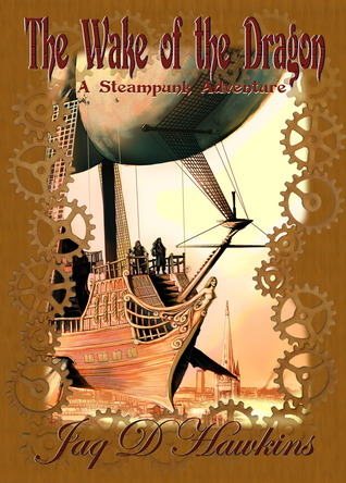 The Wake of the Dragon: A Steampunk Adventure
