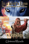 In a Wolf's Eyes by A. Katie Rose