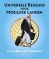 Jelle Brandt Corstius: Universele Reisgids voor Moeilijke Landen