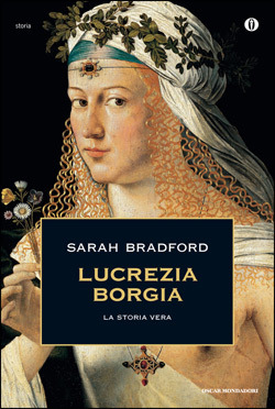 Lucrezia Borgia. La storia vera