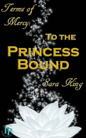 To the Princess Bound (Terms of Mercy, #1)