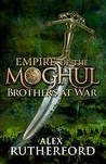Brothers At War (Empire of the Moghul, #2)