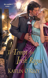 To Tempt an Irish Rogue by Kaitlin O'Riley