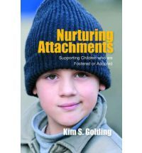 Nurturing attachments : supporting children who are fostered or adopted