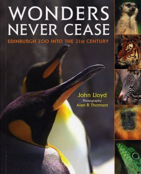Wonders Never Cease: Edinburgh Zoo into the 21st Century