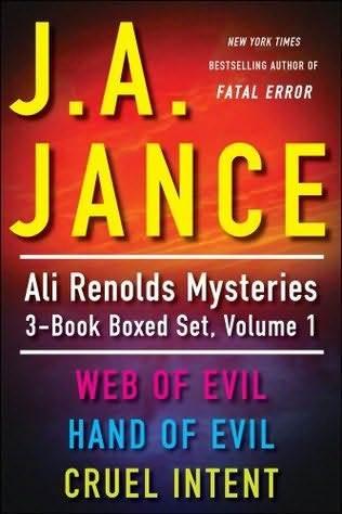 J.A. Jance's Ali Reynolds Mysteries 3-Book Boxed Set, Volume 1: Web of Evil, Hand of Evil, Cruel Intent (Ali Reynolds, #2-4)