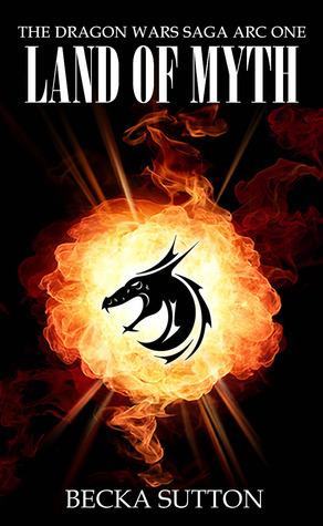 Land of Myth (The Dragon Wars Saga, #1)