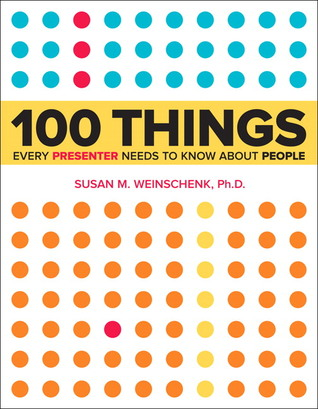 100 Things Every Presenter Needs to Know...