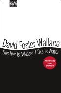 Das hier ist Wasser/This is water. Gedanken zu einer Lebensfü... by David Foster Wallace