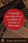 O mendigo que sabia de cor os adágios de Erasmo de Rotterdam by Evandro Affonso Ferreira