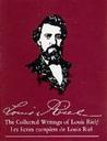 Les Collected Writings of Louis Riel (The)/Ecrits complet de Louis Riel