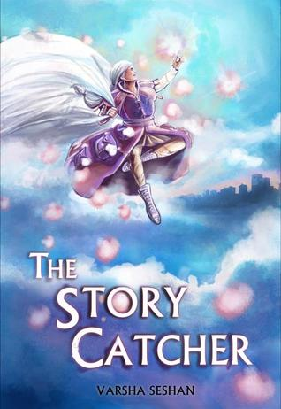 The Story-Catcher by Varsha Seshan