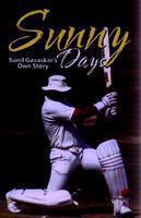 Sunny Days : Sunil Gavaskar's Own Story