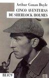 Cinco Aventuras de Sherlock Holmes by Arthur Conan Doyle