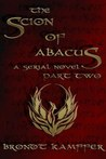 The Scion of Abacus, Part 2 by Brondt Kamffer