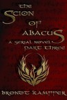 The Scion of Abacus, Part 3 by Brondt Kamffer