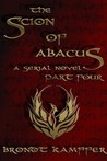 The Scion of Abacus, Part 4 by Brondt Kamffer