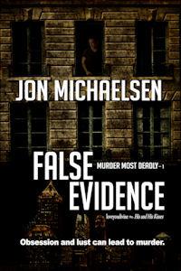 False Evidence by Jon Michaelsen