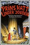 Prins Hatt under jorden by Åke Holmberg