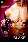 A Dom is Forever (Masters and Mercenaries, #3) by Lexi Blake
