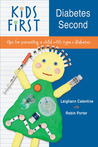 KiDS FiRST Diabetes Second by Leighann Calentine