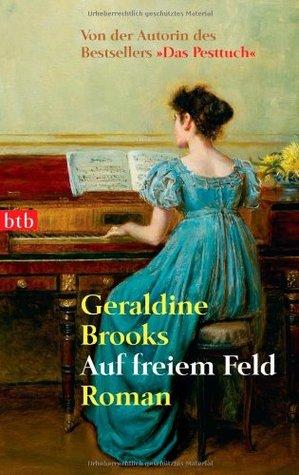 Ebook Auf freiem Feld by Geraldine Brooks PDF!