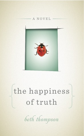 The Happiness of Truth by Beth Thompson