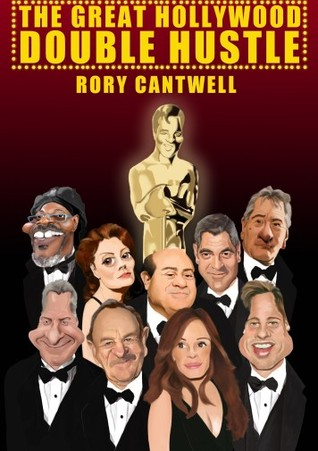 The Great Hollywood Double Hustle by Rory Cantwell