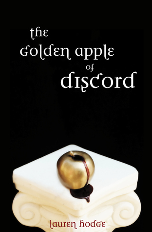 The Golden Apple of Discord by Lauren Hodge