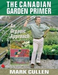 The Canadian Garden Primer: An Organic Approach