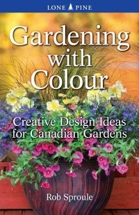 Gardening with Colour: Creative Design Ideas for Canadian Gardens