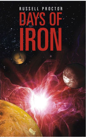 Days of Iron by Russell  Proctor