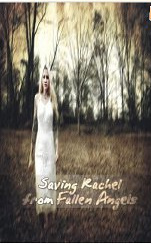 Saving Rachel from Fallen Angels (Paranormal Romance Suspense Series) 1
