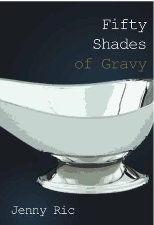 Fifty Shades of Gravy by Jenny Ric