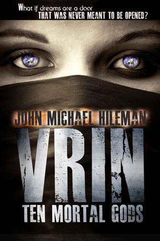 Vrin: Ten Mortal Gods by John Michael Hileman