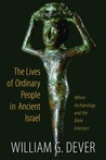 The Lives of Ordinary People in Ancient Israel: Where Archaeology and the Bible Intersect