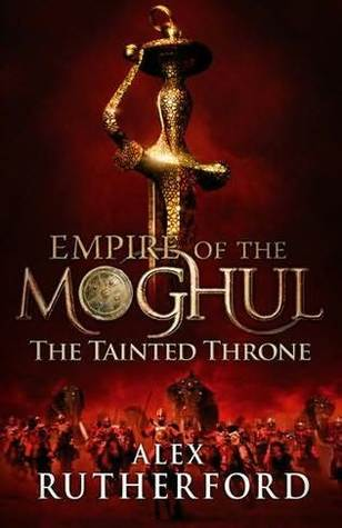 The Tainted Throne (Empire of the Moghul, #4)