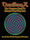 Deadbase X: The Complete Guide to Grateful Dead Song Lists