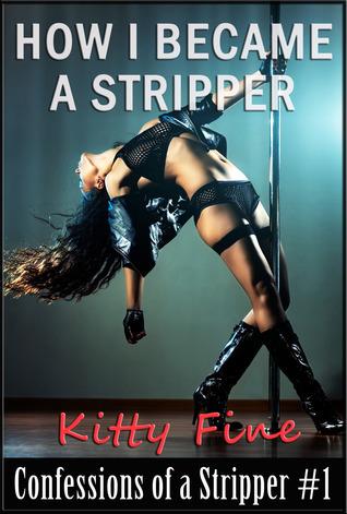 How I Became a Stripper (Confessions of a Stripper, #1)