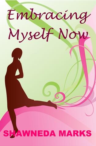 Embracing Myself Now