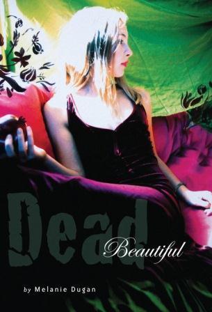 Dead Beautiful by Melanie Dugan