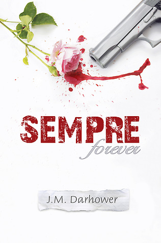 [Ebook] ➯ Sempre (Sempre, #1)  ➮ J.M. Darhower – Submitalink.info