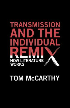 Transmission and the Individual Remix: How Literature Works