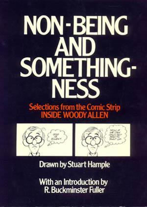 Non-Being and Somethingness: Selections from the Comic Strip Inside Woody Allen